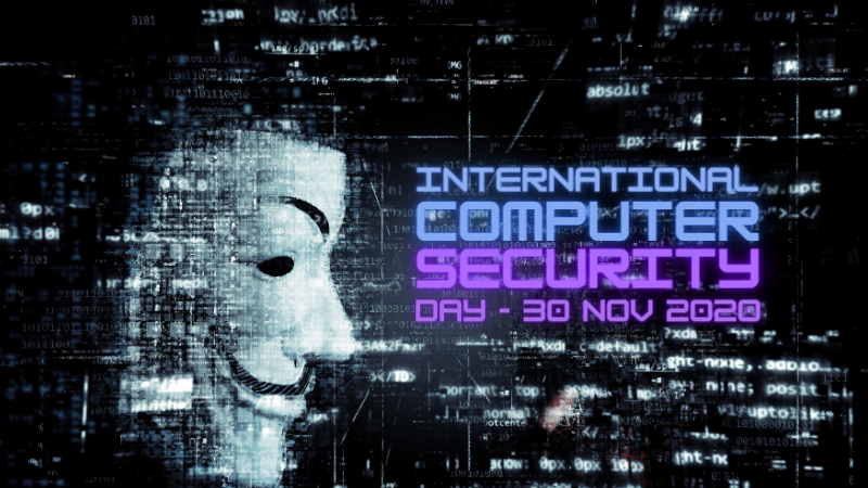 """Guy Fawkes """"anonymous"""" mask on black background with code and words: International Computer Security Day 30 Nov 2020"""