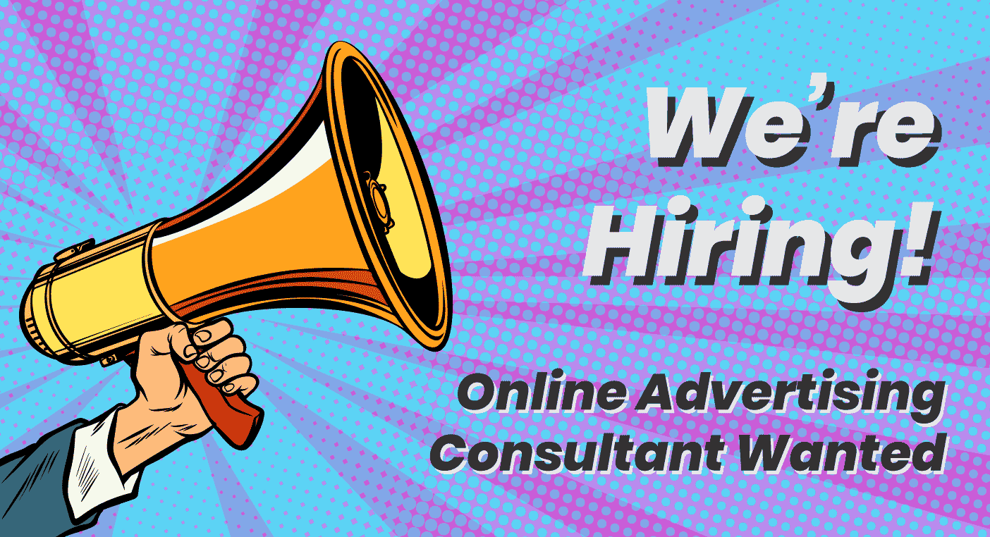 We're hiring! Online Advertising Consultant
